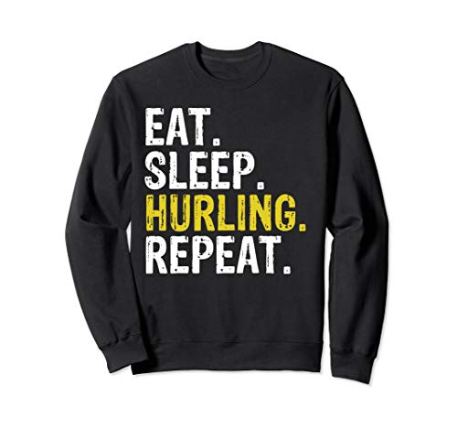 Eat Sleep Hurling Repeat Sports Irish Gift Sweatshirt -