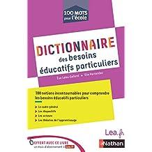 Ebook - Dictionnaire des besoins éducatifs particuliers (100 MOTS ECOLE) (French Edition)