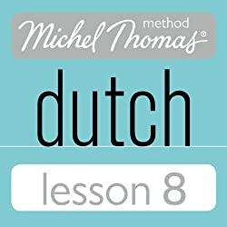 Michel Thomas Beginner Dutch, Lesson 8