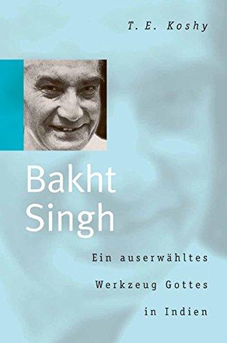 bakht-singh-ein-auserwhltes-werkzeug-gottes-in-indien