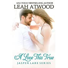 A Love This True (Jasper Lake Book 2)
