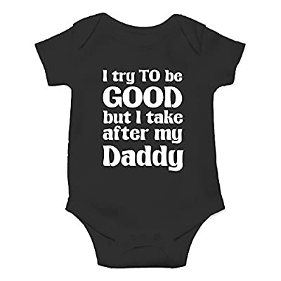 Crazy Bros Tee's Try To Be Good, Take After My Daddy Funny Cute Novelty Infant One-Piece Baby Bodysuit