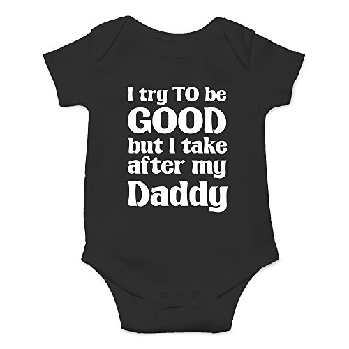 Crazy Bros Tee's I Try to Be Good, Take After My Daddy Funny Cute Novelty Infant One-Piece Baby Bodysuit (12 Months, Black) ()