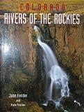 Colorado Rivers of the Rockies, John Fielder, 1565790448