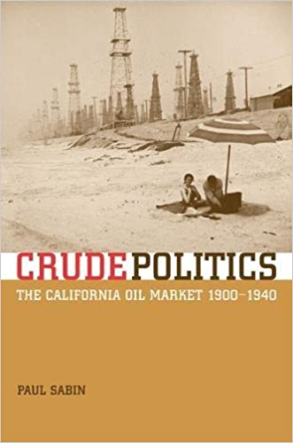 Crude politics the california oil market 1900 1940 paul sabin crude politics the california oil market 1900 1940 first edition fandeluxe Gallery