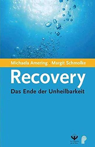 Recovery. Das Ende der Unheilbarkeit