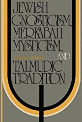 Jewish Gnosticism, Merkabah Mysticism, and Talmudic Tradition