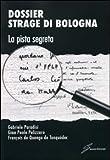 Dossier strage di Bologna. La pista segreta