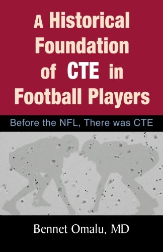 Historical Foundations (A Historical Foundation of CTE in Football Players: Before the NFL, There was CTE)