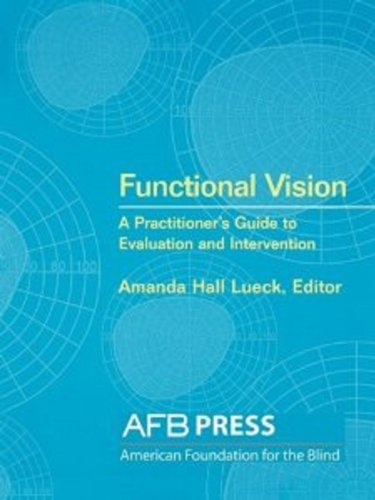 Functional Vision: A Practitioner's Guide to Evaluation and Intervention