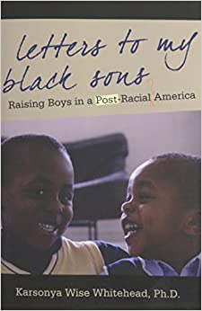 Book Letters to My Black Sons: Raising Boys in a Post-Racial America