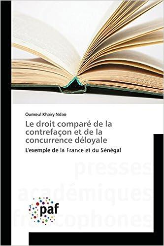 Book Le droit comparé de la contrefaçon et de la concurrence déloyale: L'exemple de la France et du Sénégal (Omn.Pres.Franc.)
