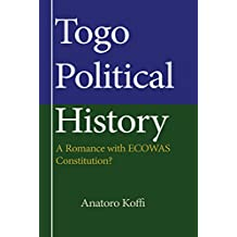 Togo Political History: A Romance with ECOWAS Constitution