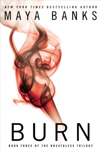 Burn (The Breathless Trilogy Book 3) by [Banks, Maya]