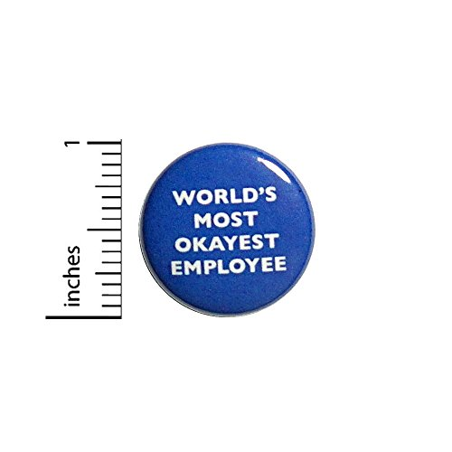 World's Most Okayest Employee Button Funny Pin 1