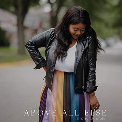 Tiffany Daniels - Above All Else 2018