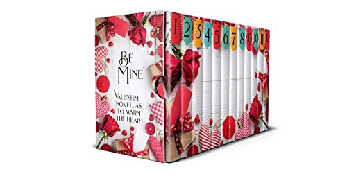 Be Mine: Valentine Novellas to Warm The Heart (Valentine Mine Be)