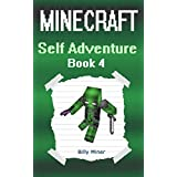 Minecraft: Self Adventure: Choose Your Minecraft Story (Minecraft Choose a Path, Minecraft Self Quest, Minecraft Quest Book, Minecraft Gamebook, Minecraft Game Book)