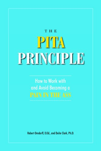 The PITA Principle: How to Work With (and Avoid Becoming) a Pain in the Ass