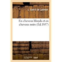 En Cheveux Blonds Et En Cheveux Noirs (Litterature) (French Edition)