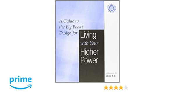 Workbook aa 4th step worksheets : A Guide to the Big Book's Design for Living With Your Higher Power ...