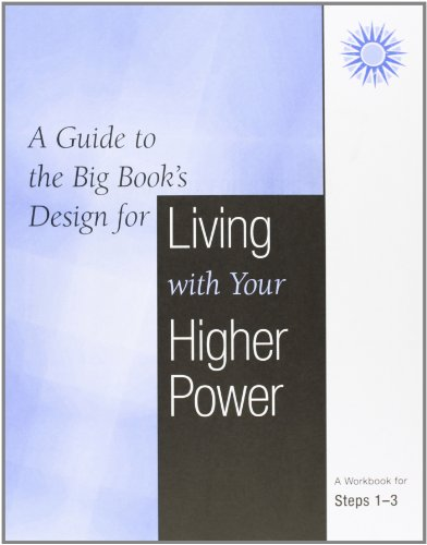ook's Design for Living With Your Higher Power: A WorkBook For Steps 1-3 (Power Guide)