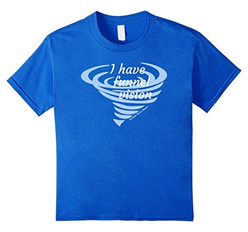 I Have Funnel Vision Storm Chaser T-Shirt