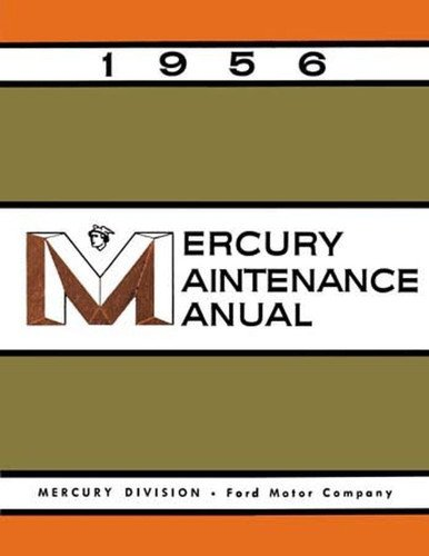 1956 MERCURY FACTORY REPAIR SHOP & SEVICE MANUAL - Includes Custom, Medalist, Monterey, Montclair, Turnpike Cruiser, Station Wagon