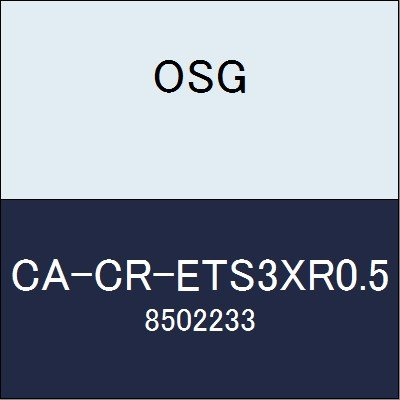 OSG エンドミル CA-CR-ETS3XR0.5 商品番号 8502233