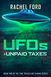 UFOs & Unpaid Taxes (Time Travelling Taxman Book 2)