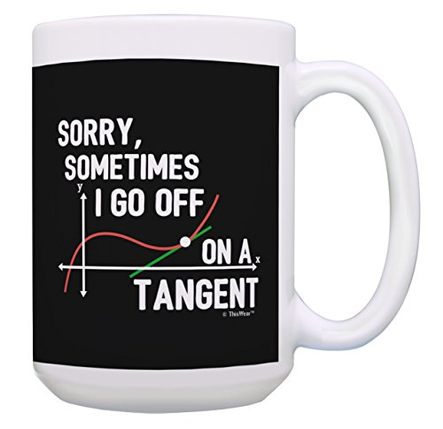 Funny Math Teacher Gifts Sometimes I Go Off on a Tangent Math Pun Mug STEM Gifts Math Gifts for Women Funny Math Gifts for Men Math Cup Gift 15-oz Coffee Mug Tea Cup 15 oz White