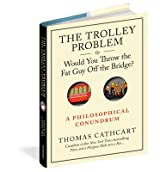 [(The Runaway Problem, or Would You Throw the Fat Man Off the Bridge: a Philiosophical Conundrum)] [ By (author) Thomas Cathcart ] [September, 2013]