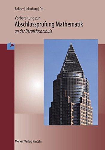 Prüfungstraining Mathematik an der Berufsfachschule. Baden-Württemberg: Lehrplanbezug