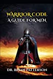 Warrior Code: A Guide For Men