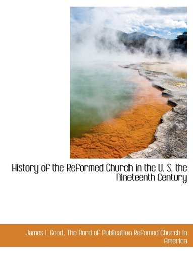 Read Online History of the Reformed Church in the U. S. the Nineteenth Century pdf epub