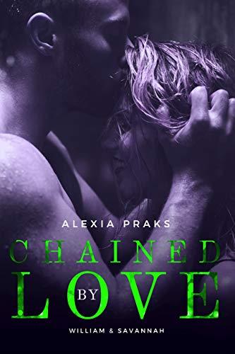 Chained by Love: A Steamy Billionaire Romance (Dark Billionaires Club Book 3) by [Praks, Alexia]