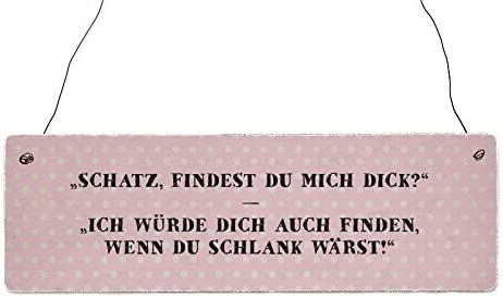 METALLSCHILD Blechschild Türschild SCHATZ FINDEST DU MICH DICK Lustig Spruch