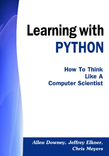Learning With Python: How to Think Like a Computer Scientist