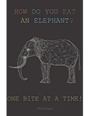 HOW DO YOU EAT AN ELEPHANT? ONE BITE AT A TIME! Journal: Classic Ruled Notebook (6x9) 100 pages