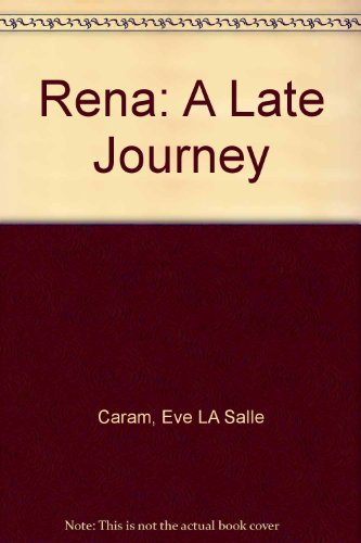 Rena, A Late Journey