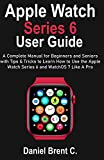 Apple Watch Series 6 User Guide: A Complete Manual