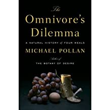 The Omnivore's Dilemma: A Natural History of Four Meals (Hardback) By (author) Michael Pollan
