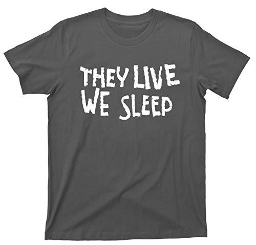 Movie Tees They Live We Sleep T Shirt Rowdy Roddy Piper John Carpenter (Large, Dark Gray)