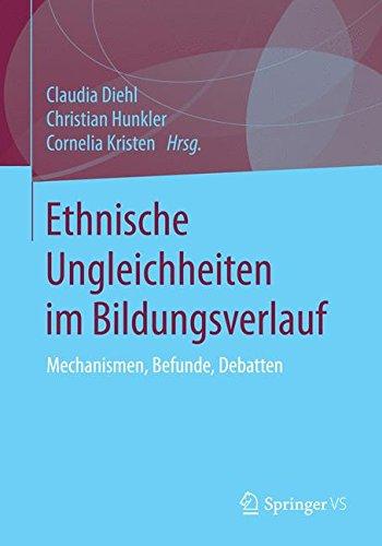 Ethnische Ungleichheiten im Bildungsverlauf: Mechanismen, Befunde, Debatten