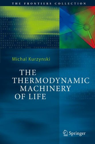 The Thermodynamic Machinery of Life (The Frontiers Collection)