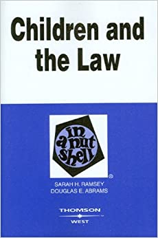 Book Children and the Law in a Nutshell (In a Nutshell (West Publishing)) by Sarah H. Ramsey (2008-05-05)