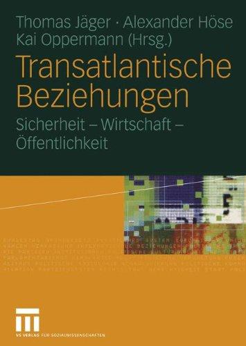 Transatlantische Beziehungen: Sicherheit - Wirtschaft - Öffentlichkeit (German Edition)