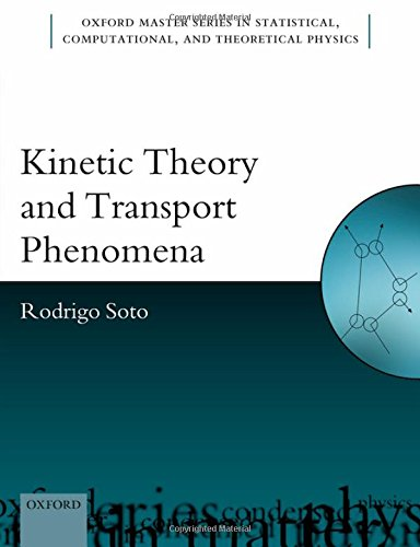 Kinetic Theory and Transport Phenomena (Oxford Master Series in Physics)