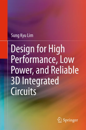 Download Design for High Performance, Low Power, and Reliable 3D Integrated Circuits Pdf