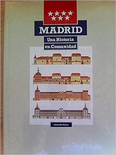 Madrid. Una Historia en Comunidad: Amazon.es: Fernando Aznar: Libros